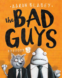 bad-guys-episode-1-the-aaron-blabey