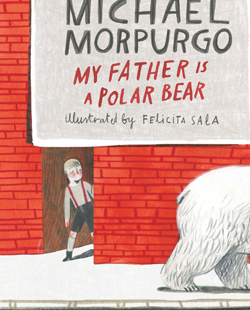 my-father-is-a-polar-bear-michael-morpugo