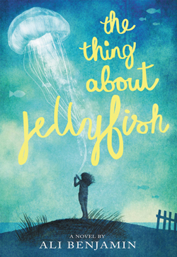 thing-about-jellyfish-the-ali-benjamin